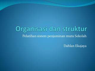 Organisasi dan struktur