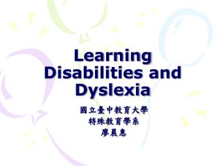 Learning Disabilities and Dyslexia
