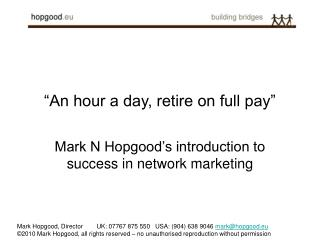 """""""An hour a day, retire on full pay"""""""