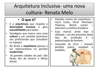 Arquitetura Inclusiva- uma nova cultura- Renata Melo