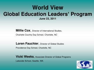 World View Global Education Leaders' Program June 23, 2011