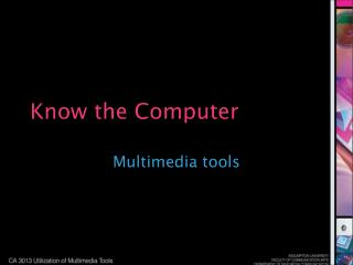 Know the Computer