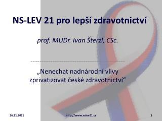 NS-LEV 21 pro lepší zdravotnictví