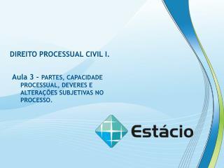 DIREITO PROCESSUAL CIVIL I.