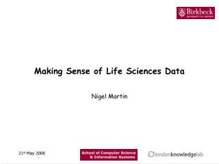 Making Sense of Life Sciences Data