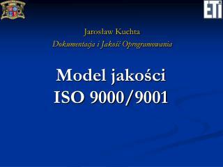 Model jakości  ISO  9000/9001