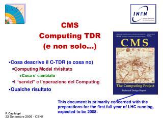 CMS  Computing TDR (e non solo�)