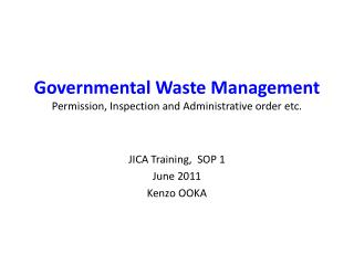 Governmental Waste Management Permission, Inspection and Administrative order etc.