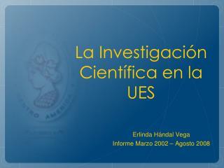 La Investigaci n Cient fica en la UES