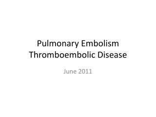 Pulmonary Embolism Thromboembolic Disease