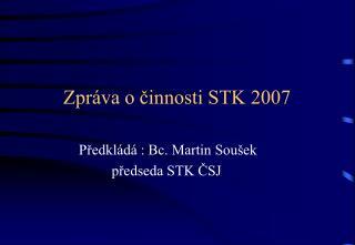 Zpráva o činnosti STK 2007