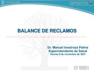 Dr. Manuel Inostroza Palma Superintendente de Salud Viernes 9 de noviembre de 2007