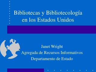 Bibliotecas y Bibliotecología en los Estados Unidos