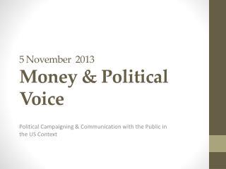 5 November  2013 Money & Political Voice