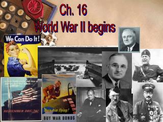 Ch. 16  World War II begins
