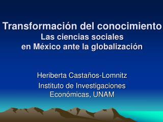 Transformaci n del conocimiento  Las ciencias sociales  en M xico ante la globalizaci n