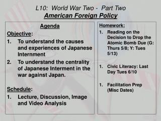 L10:   World War Two -  Part  Two American Foreign Policy