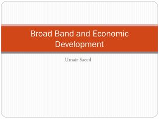 Broad Band and Economic Development