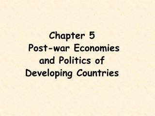 Chapter 5   Post-war Economies and Politics of Developing Countries