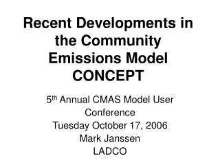 Recent Developments in the Community Emissions Model CONCEPT