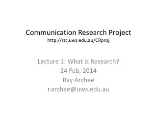Communication Research Project stc.uws.au/CRproj