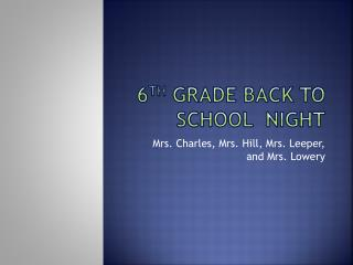 6 th  Grade back to school  night