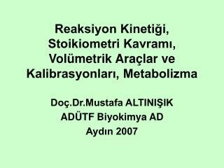 Reaksiyon Kinetigi, Stoikiometri Kavrami, Vol metrik Ara lar ve Kalibrasyonlari, Metabolizma