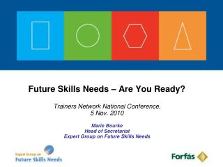 Future Skills Needs – Are You Ready? Trainers Network National Conference,  5 Nov. 2010