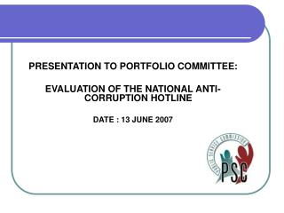 PRESENTATION TO PORTFOLIO COMMITTEE: EVALUATION OF THE NATIONAL ANTI-CORRUPTION HOTLINE