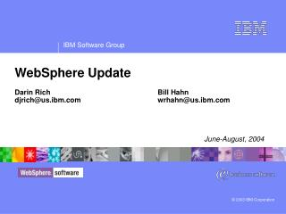 WebSphere Update Darin Rich				Bill Hahn djrich@us.ibm			wrhahn@us.ibm