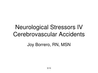 Neurological Stressors IV Cerebrovascular Accidents