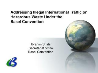 Addressing Illegal International Traffic on Hazardous Waste Under the  Basel Convention