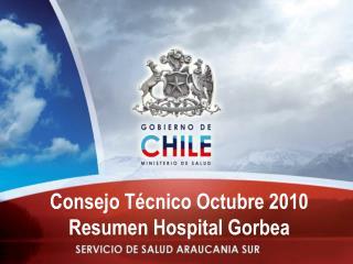 Consejo Técnico Octubre 2010 Resumen Hospital Gorbea