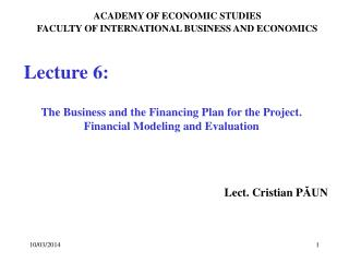 The Business and the Financing Plan for the Project. Financial Modeling and Evaluation