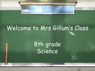 Welcome to Mrs Gillum's Class