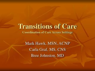 Transitions of Care Coordination of Care Across Settings