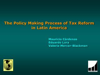 The Policy Making Process of Tax Reform  in Latin America