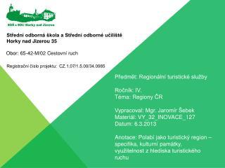 Předmět: Regionální turistické služby  Ročník: IV. Téma:Regiony ČR