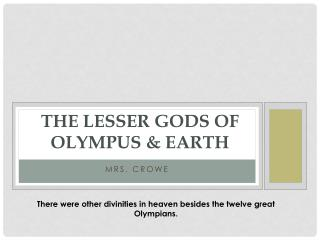 The Lesser Gods of  Olympus & Earth