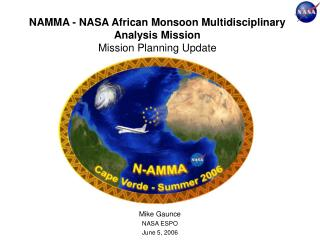 NAMMA - NASA African Monsoon Multidisciplinary Analysis Mission Mission Planning Update
