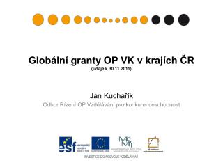 Globální granty OP VK v krajích ČR (údaje k 30.11.2011)