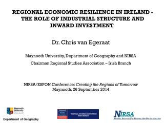 REGIONAL ECONOMIC RESILIENCE IN IRELAND - THE ROLE OF INDUSTRIAL STRUCTURE AND INWARD INVESTMENT