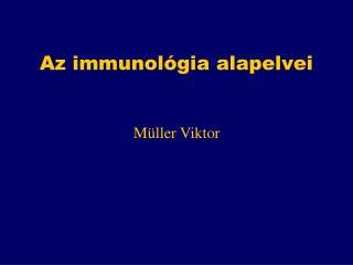 Az immunol�gia alapelvei