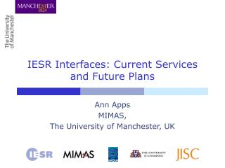 IESR Interfaces: Current Services and Future Plans