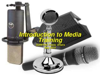 Introduction to Media Training SURFPAC Public Affairs May 2014