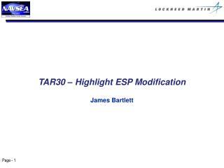 TAR30 – Highlight ESP Modification