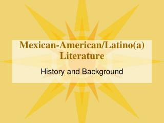 Mexican-American/Latino(a) Literature