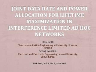Riku Jantti Telecommunication Engineering at University of Vaasa, Finland Seong-Lyun Kim