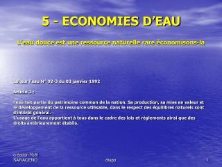 5 - ECONOMIES D EAU  L eau douce est une ressource naturelle rare  conomisons-la