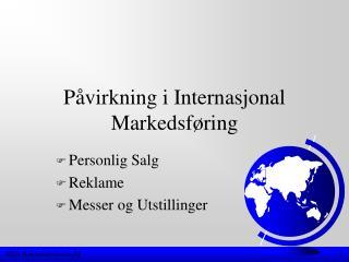 P�virkning i Internasjonal Markedsf�ring